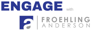 ENGAGE with Froehling Anderson Logo